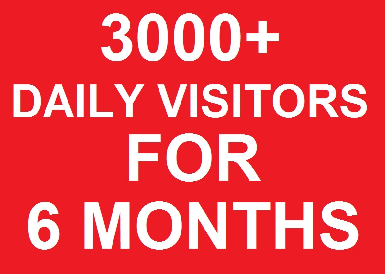 3000+ Daily traffic Visitors to Your website For 6 MONTHS BY Google Twitter Youtube vie ws and many more