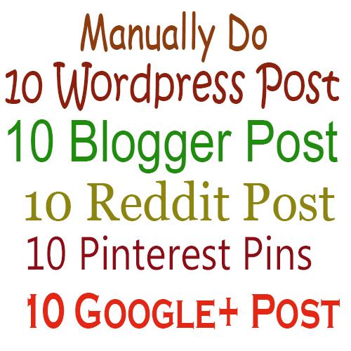 Powerful SEO Package Manually Do 10 Wordpress 10 Blogger 10 Reddit 10 Pinterest 10 Google+ Post