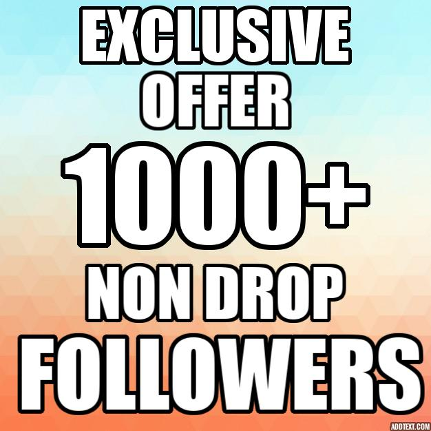 Add 1000+ HQ F0LL0WERS NON DROP TO YOUR ACCOUNTS