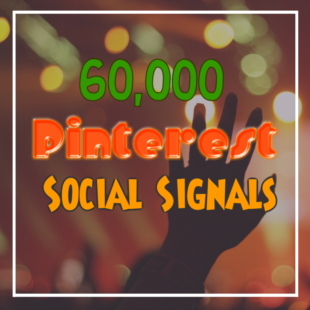 Limited Offer 60,000 PR9 PlNTEREST Social Signals