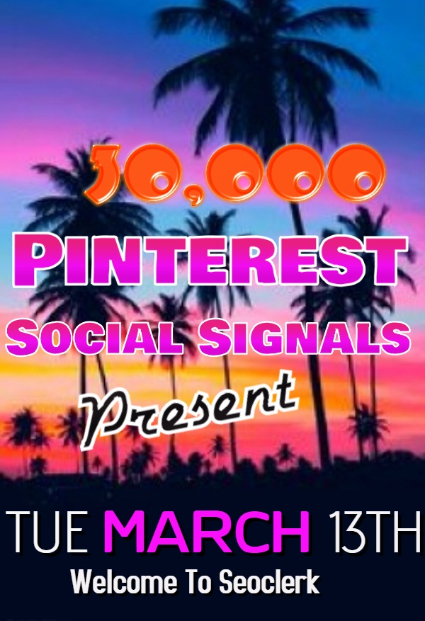 Power Full 30,000 PR9 PlNTEREST Social Signals