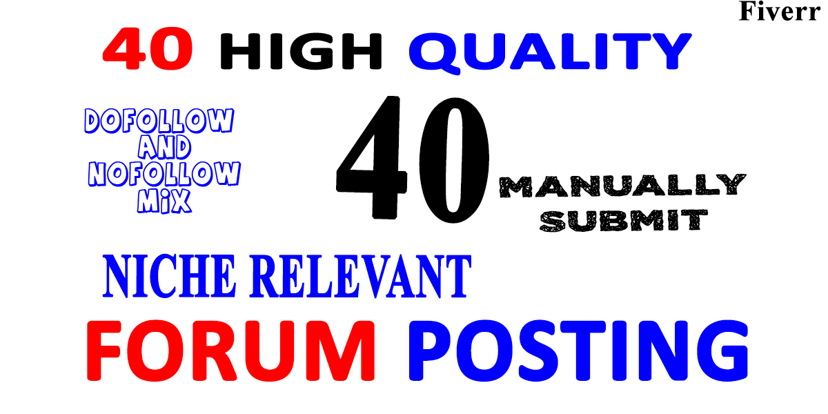 Submit 40  General Forum Posting Backlinks on Any Forums