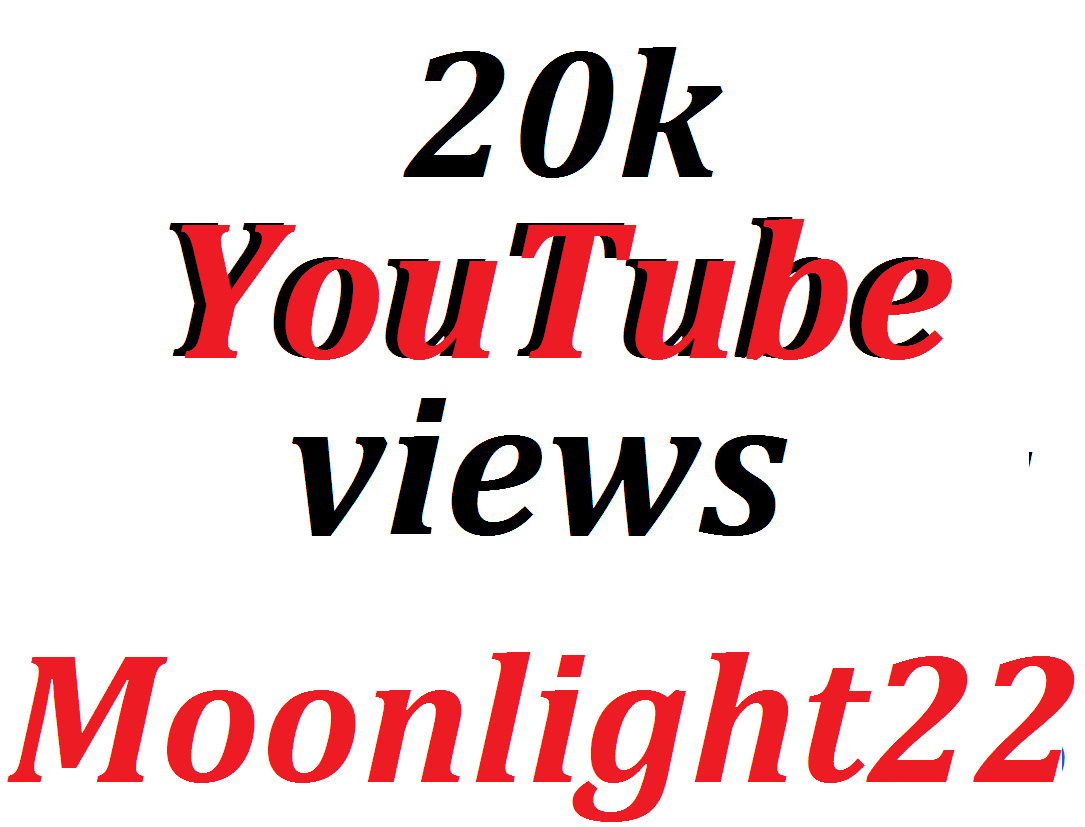 Super Offer 20,000 HQ You-Tube Vie/ws In Your Video Refill Guarantee