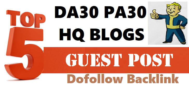 Write and Publish 5 Guest Posts on High Authority Dofollow Blogs Sites DA20-30