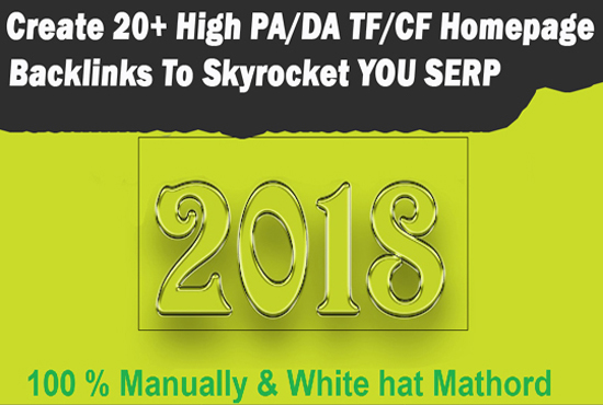 Create 20+ High PA/DA TF/CF Homepage Backlinks To Skyrocket you SERP