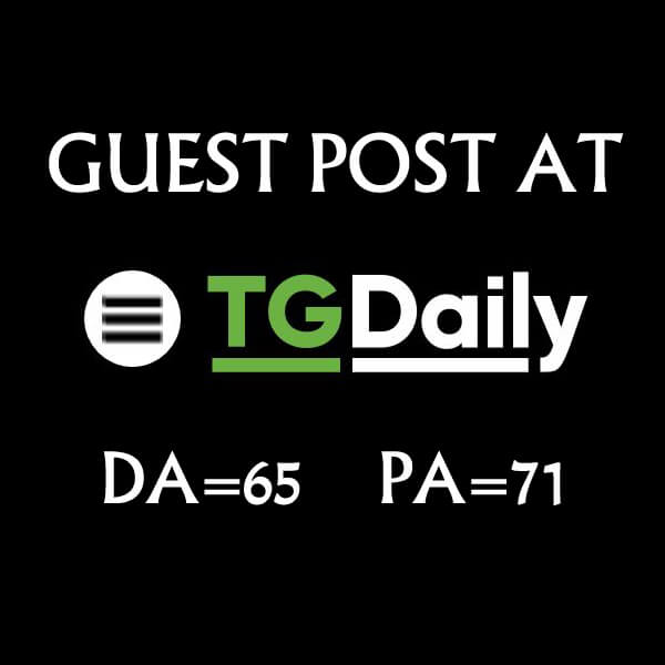 Publish Guest Post On TGDAILY tgdaily. com DA - 72/ PA - 77 Do-Follow for
