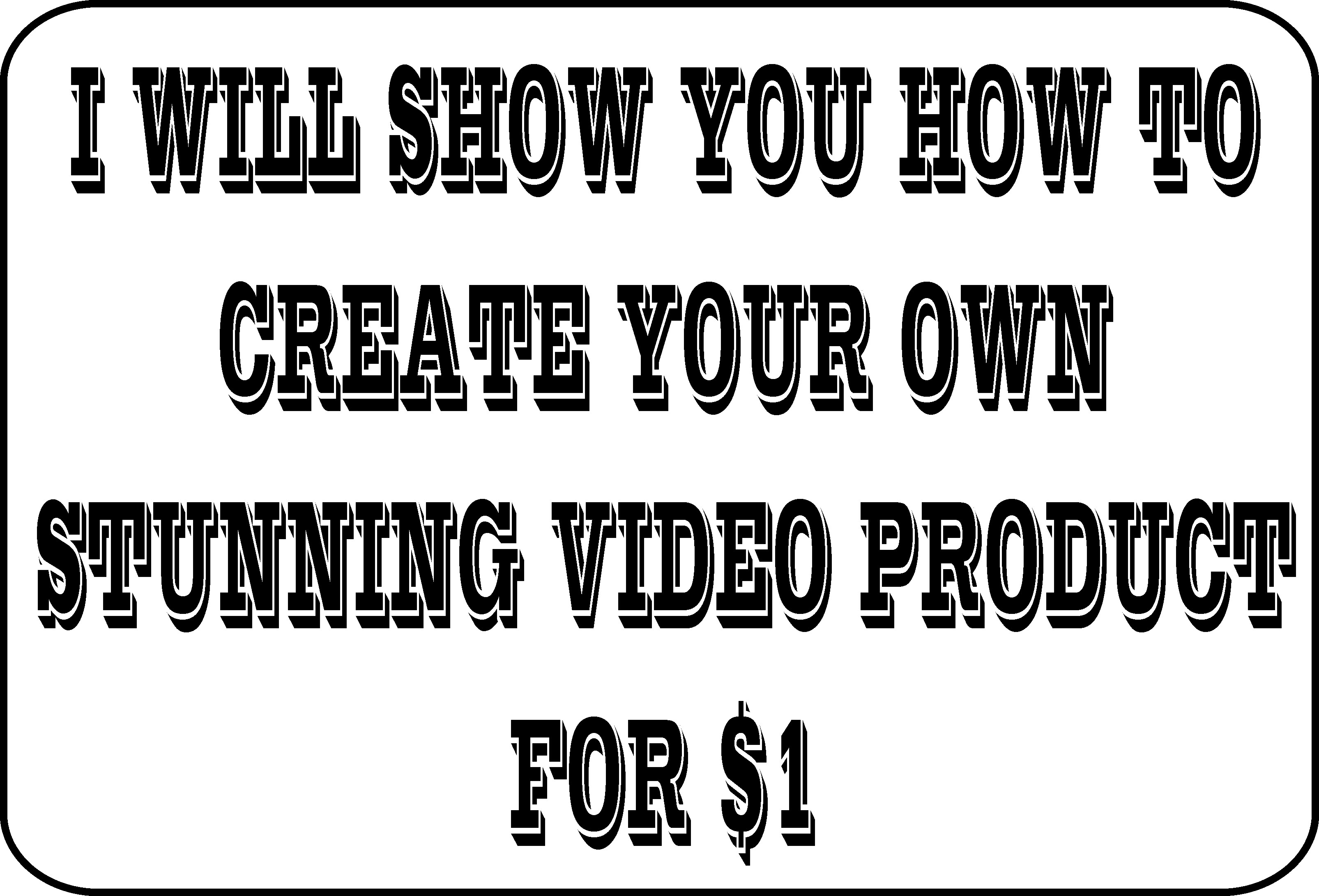 Show You How To Create Your Own STUNNING Video Product