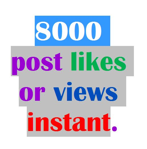 Super fast Instant Real 8000 Likes Or Views on your post Social Media Ranking