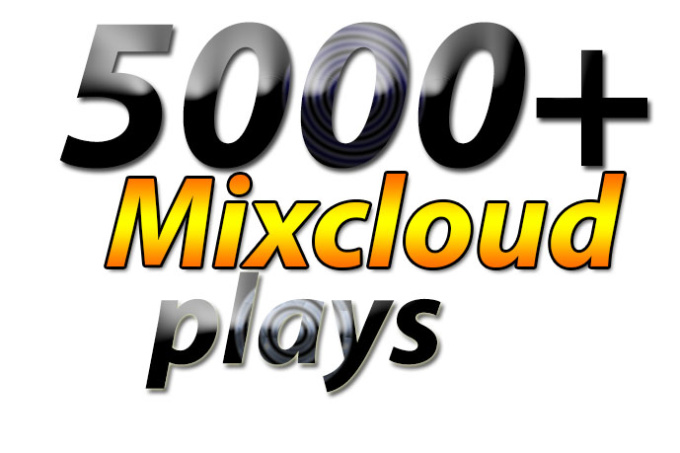 Get 5000 High Quality Mixcloud Plays - Fast Delivery - Cheapest Rate