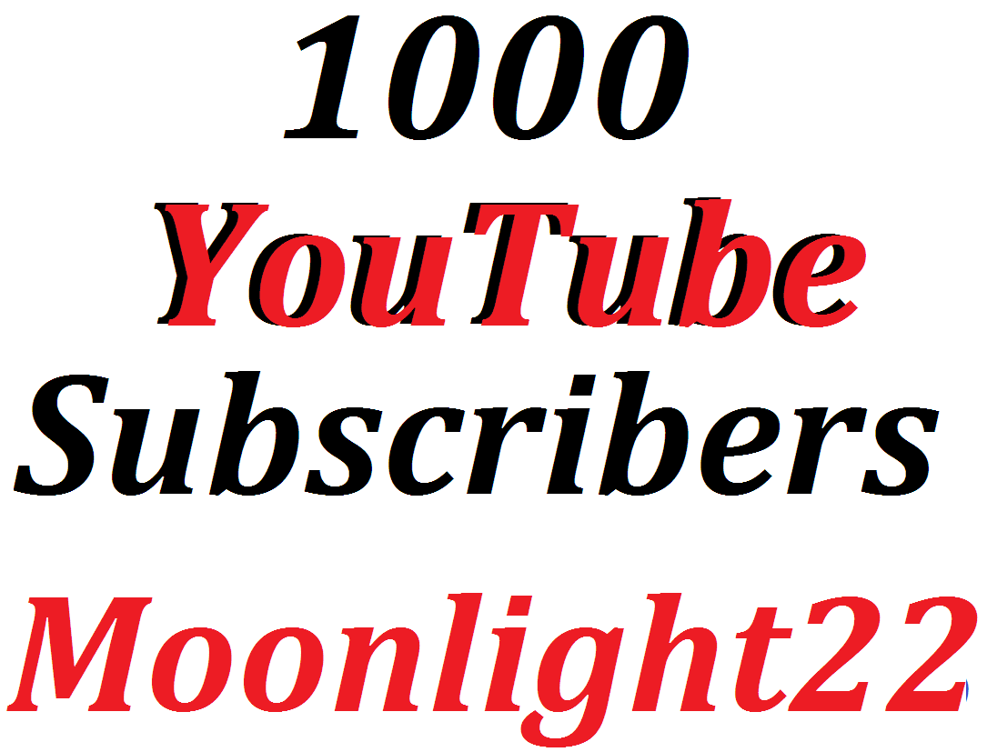 1000+ Youtube High Quality Subscribers Non Drop Guaranteed Complete in 12-24 Hours