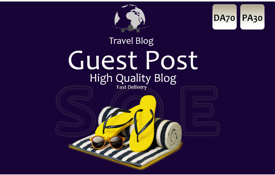 Post Your Guest Post On Da70 Travel Blog