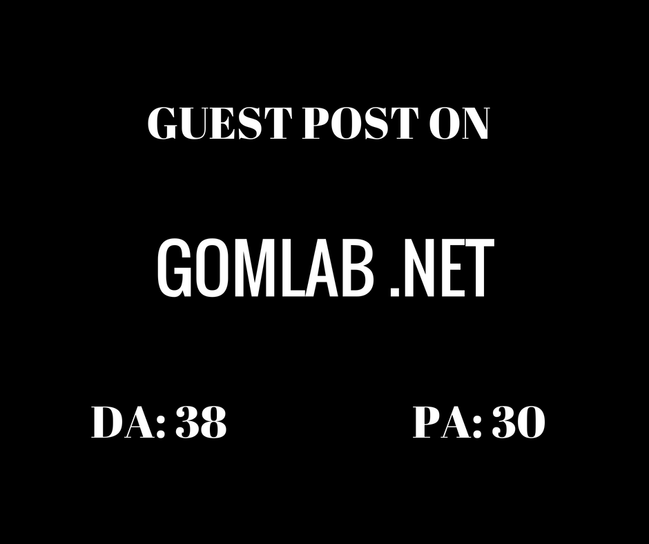 Post Your Guest Post On Gomlab DA 38 Blog