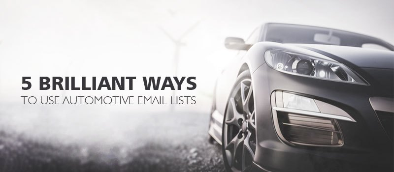 5 brilliant ways to use Automotive Email Lists