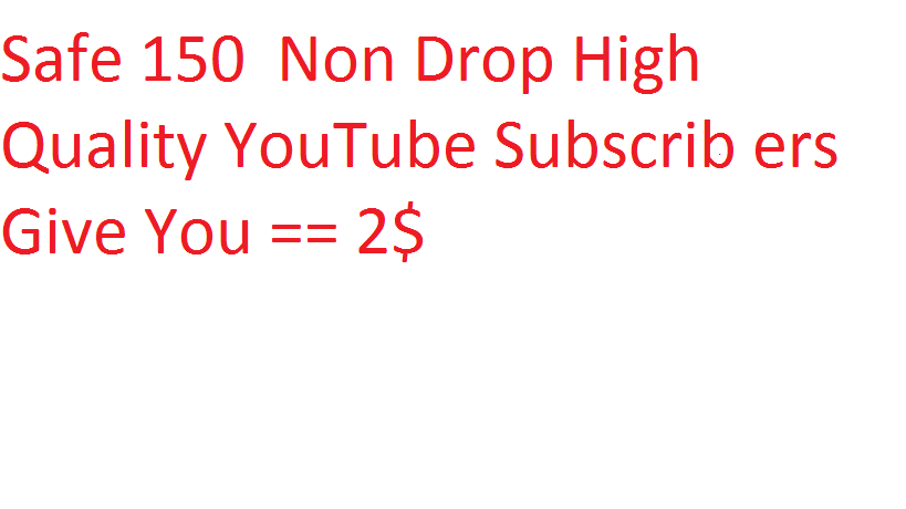 Safe 100  Non Drop High Quality YouTube Subscrib ers Give You