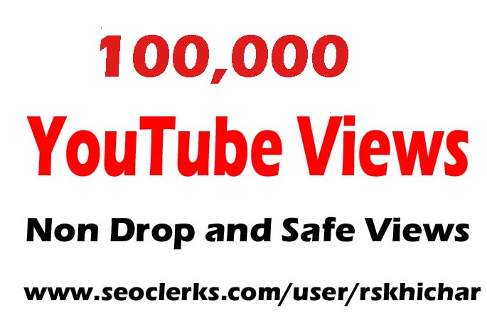 100000 or 100k or 100,000 YouTube Views safe non drop With 200 likes