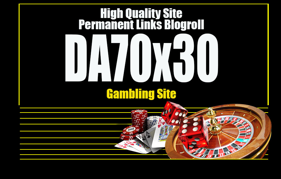 Give Your Backlink Da70x30 GAMBLINGl Blogroll Dofollow