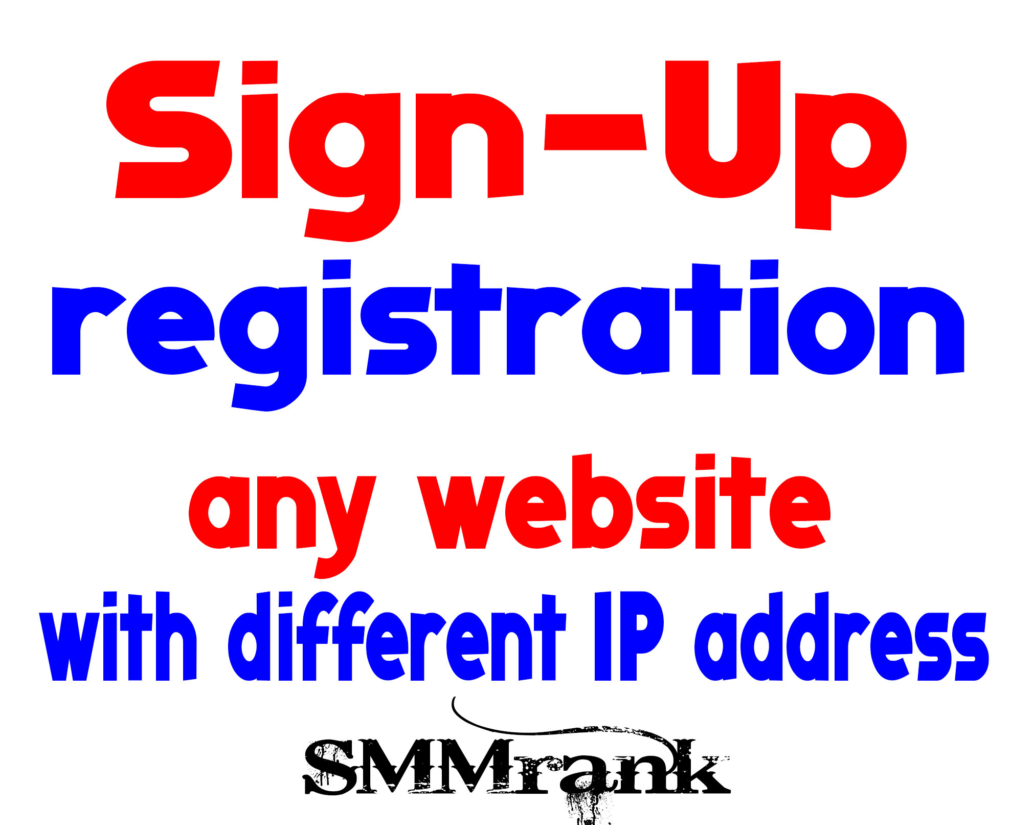 50+ Sign-up or Registration Service For Any Website With Different IPs