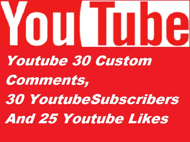 30 Custom Comments, 30 Subscribers And 25 Likes