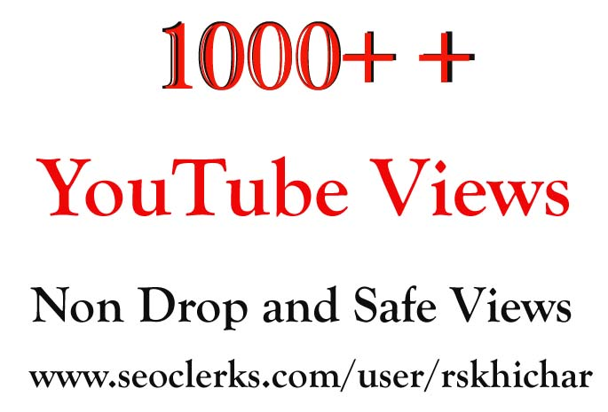 1000 or 1k or 1,000 Non Drop And High Quality YouTube Views Or Extra service 1k, 2k, 5k, 10k, 20k, 200k, 1,000, 3000, 4000, 5000, 6000, 7000, 8000, 9000,10000, 20000 and 50,000, 50k, 100,000 100k