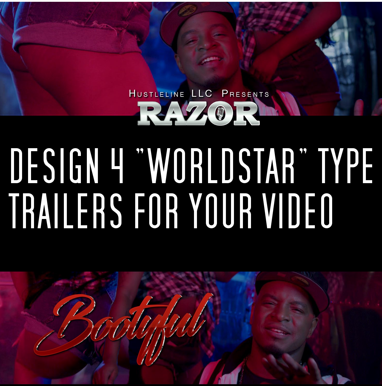 Design 4 'WorldStar type' Trailers For Your Video