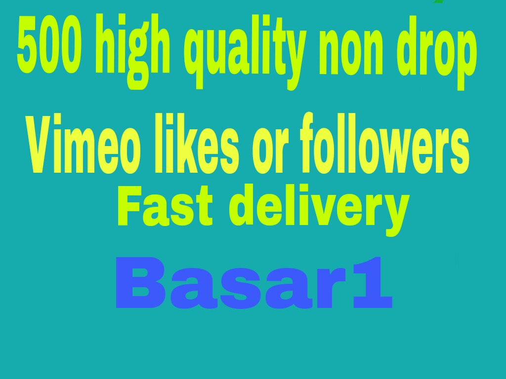 500 high quality  non drop vimeo likes or followers