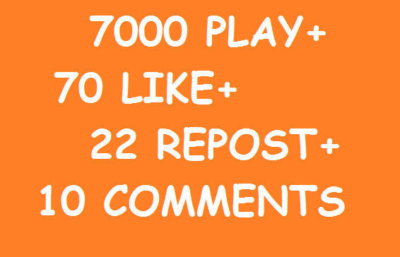 7000 MUSIC PLAY+70 LIKE+22 REPOST+10 COMMENTS