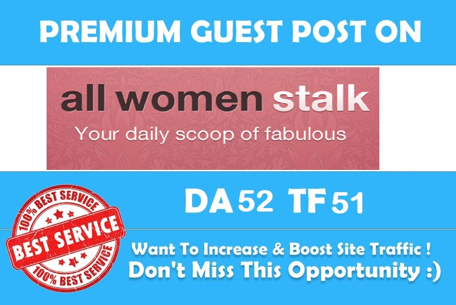 Publish a guest post for you at allwomenstalk. com Limited offer
