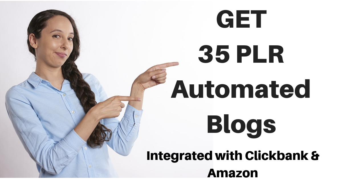 Give you 35 Automated PLR Blogs Integrated with Clickbank & Amazon - Bonus Included