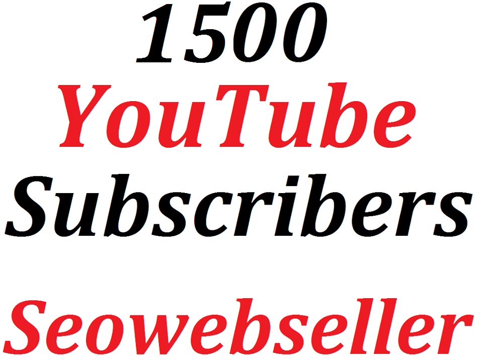 1500 High Quality Subscribers In 24-72 Hours Fast delivery