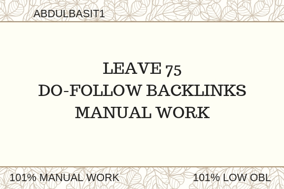 Leave 75 Do Follow Backlinks Manual Work