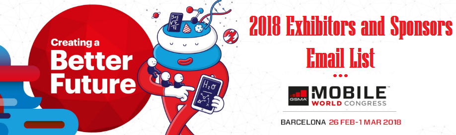 Mobile World Congress 2018 Exhibitors and Sponsors Email List / Email Database Full