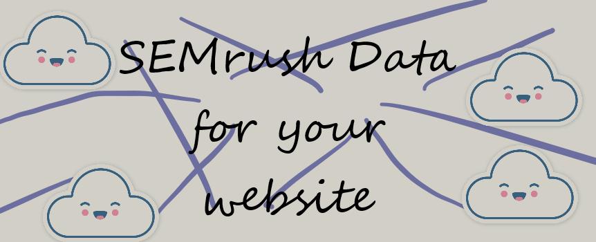 Get all SEM-Rush Data for your website