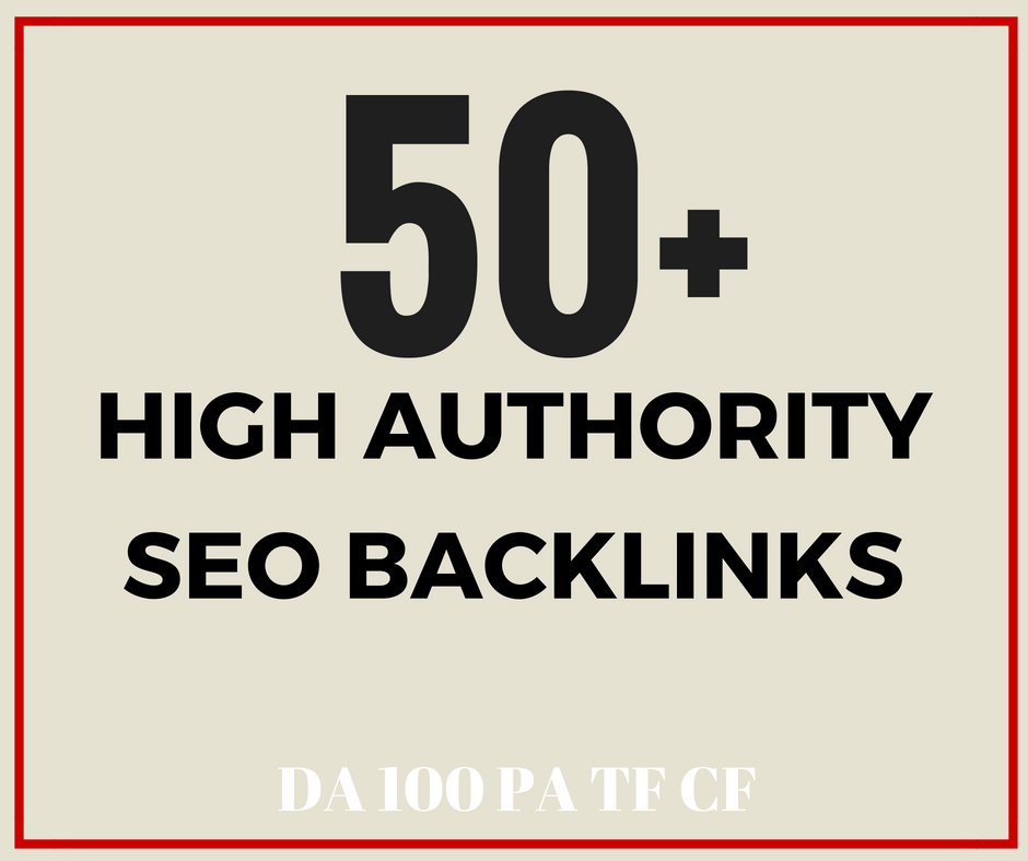 Create 50+ Topic Relevant High DA100 PA, TF SEO Backl...