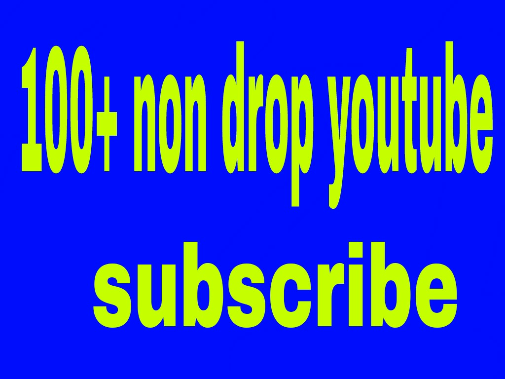 100+safe non drop youtube manually  real channel  subscribers