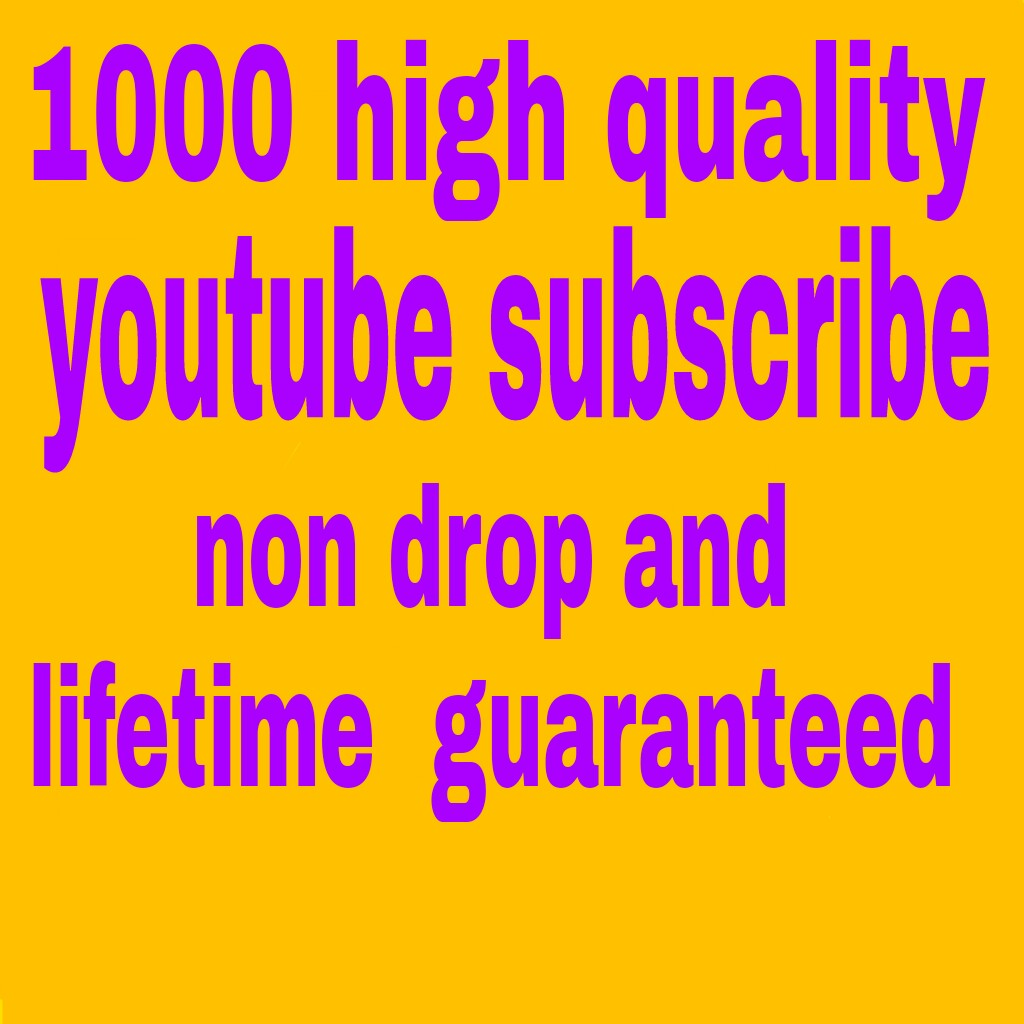 1000+safe non drop youtube manually  real channel  subscribers