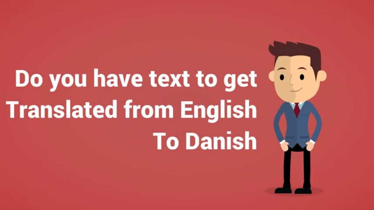 translate from English to Danish up to 500 words for 10 USD