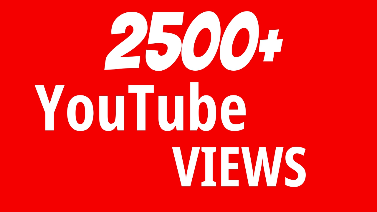 Start Instant 2500+ YouTube Views For BEST ORGANIC SEO PACKEGE
