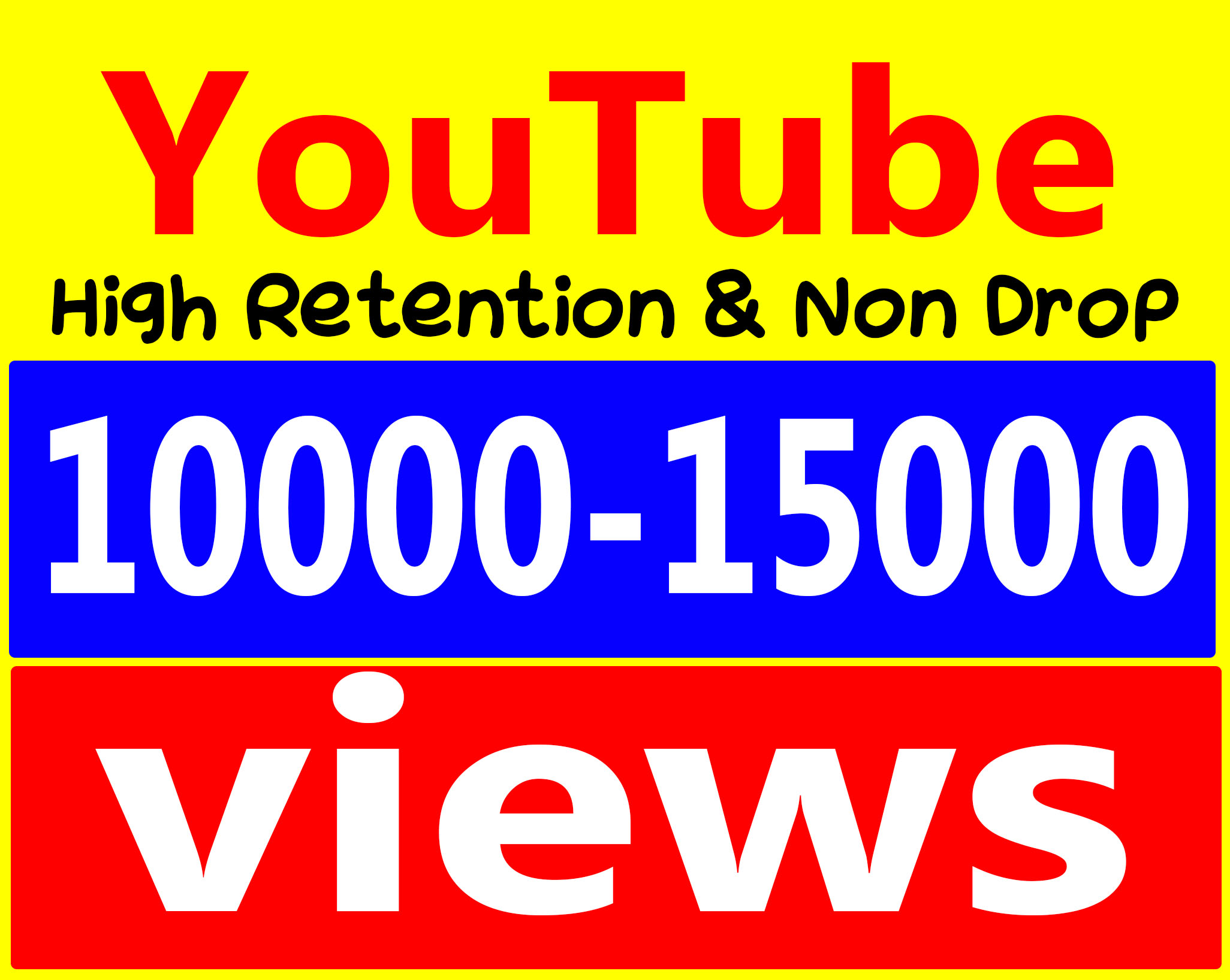 Fast 10,000 To 15,000 Views High Retention 90-99% Ad-sense Safe & Non Drop
