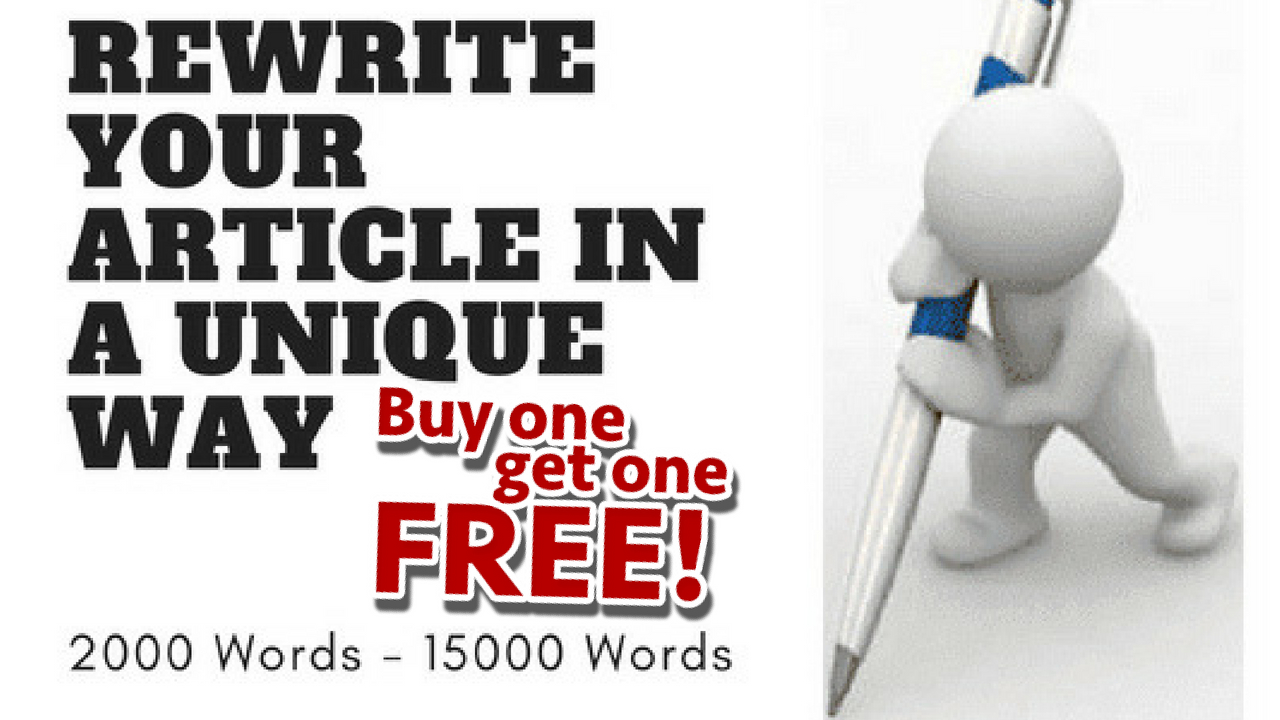 upto 2000 words Article or Blog Rewrite with Buy 1 Get 1 Free Offer