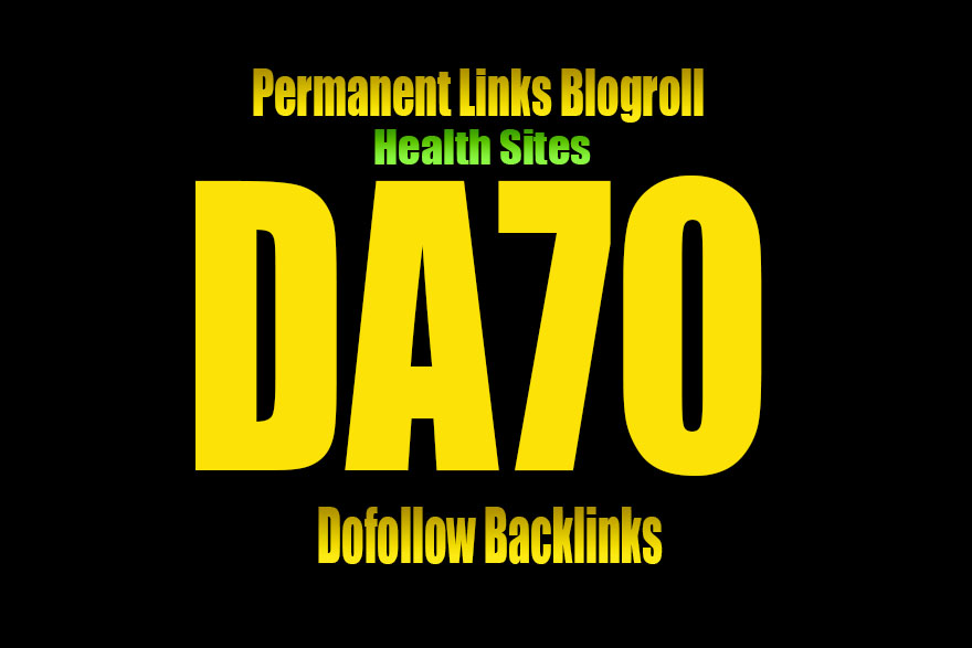 Give Link DA 70 HEALTH site blogroll or guestpost permanent