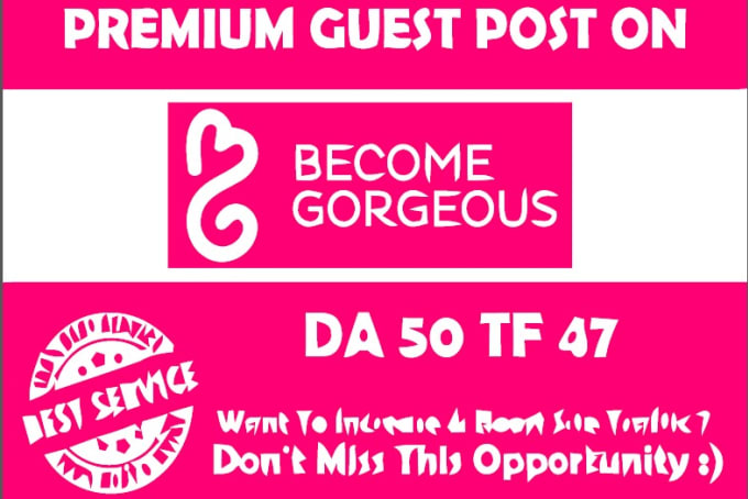 Publish A Guest Post On becomegorgeous. com