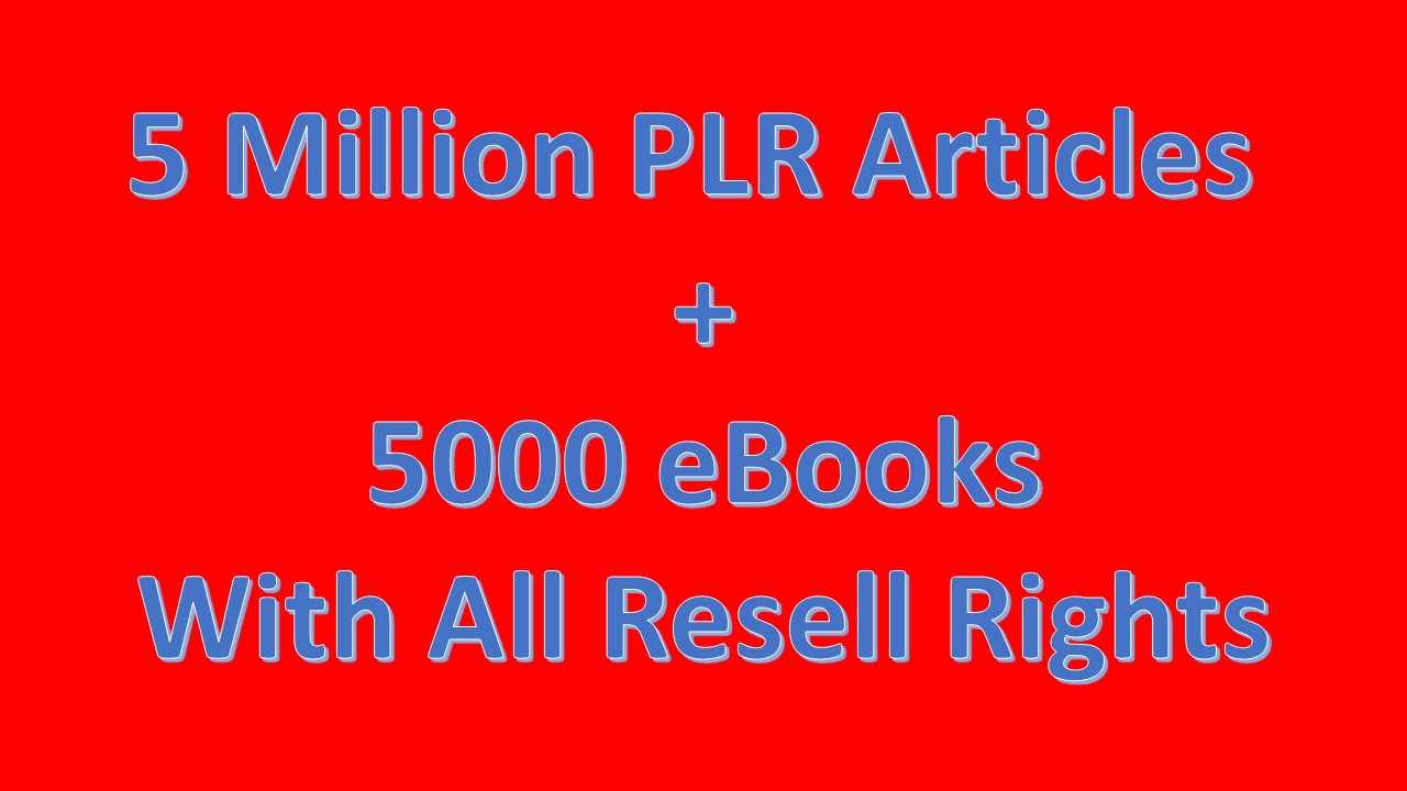 5 Million PLR articles & 5000 eBooks for $5
