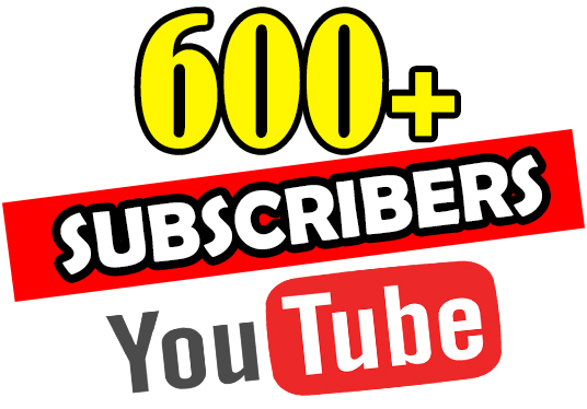 Get you 600+ Youtube Subscribers