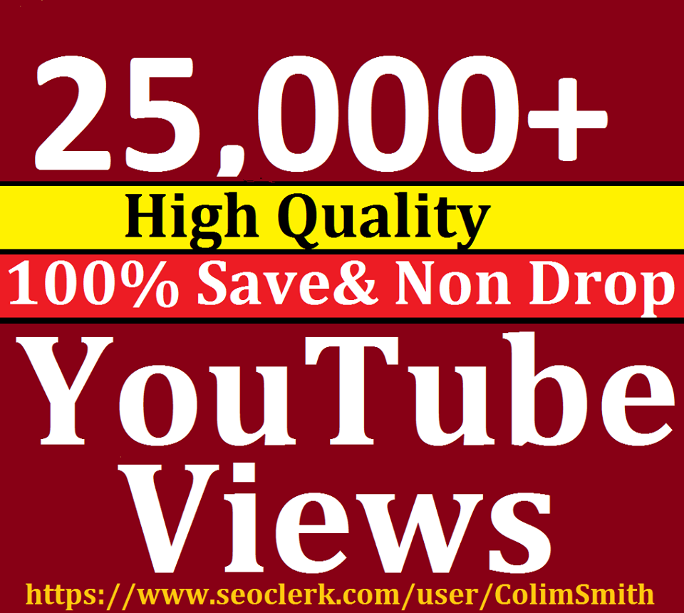 Instant 20,000 to 25,000 High Quality Utube Vie'w s Super Fast Speed