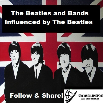 The Beatles and Bands Influenced  by The Beatles Playlist SEO Promotion Top Ranked Service 30 Days
