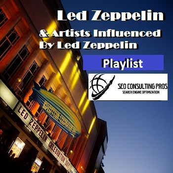 Led Zeppelin and Bands Influenced By Led Zeppelin Playlist SEO Promotion Top Ranked Service 30 Days