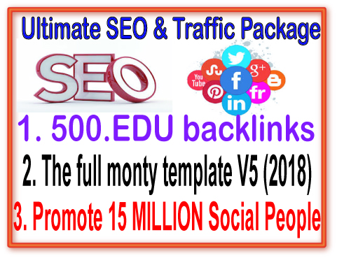 SEO & Social Package- Promote 15 Million Social people-500 .Edu backlinks-The full monty template V5 2018