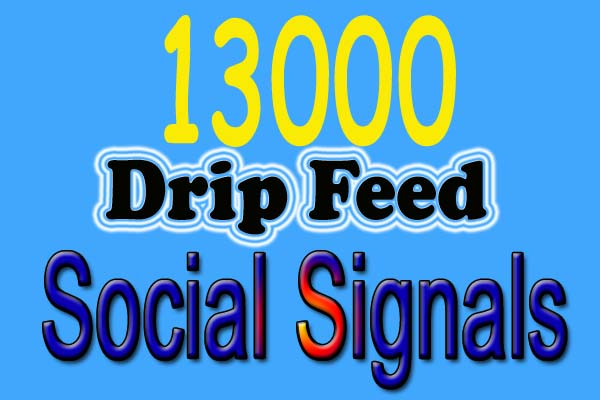 post your URL 13000 drip feed powerful social signals