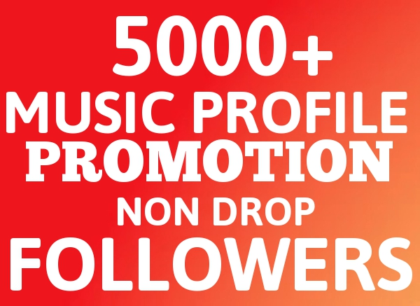 Will Add 5000+ Music Profile Followers Promotion - Safe SEO - And ORGANICALLY PROMOTION