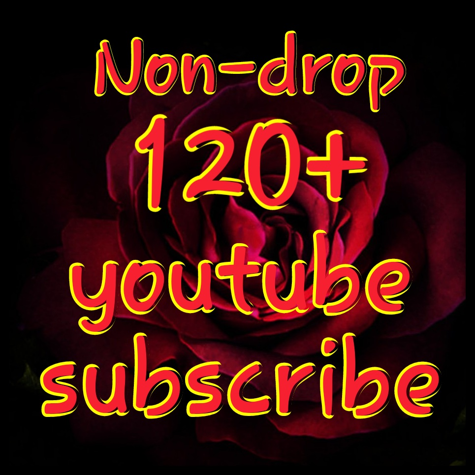 Non-drop 121 Permanent Youtube Subscribers very fast